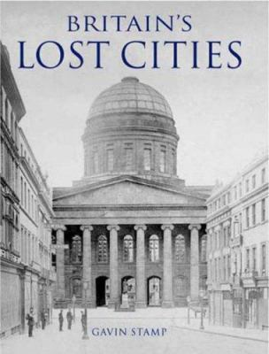 Britain's Lost Cities 9781845132644