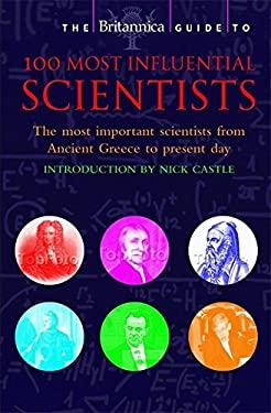 Britannica Guide to 100 Most Influential Scientists - Britannica / Gribbin, John R.