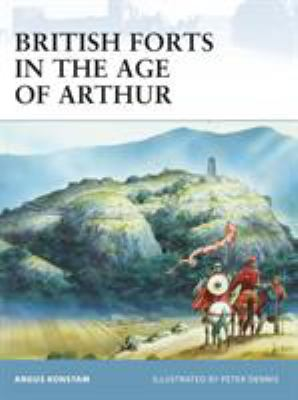 British Forts in the Age of Arthur 9781846033629
