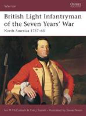 British Light Infantryman of the Seven Years' War: North America 1757-63 9781841767338