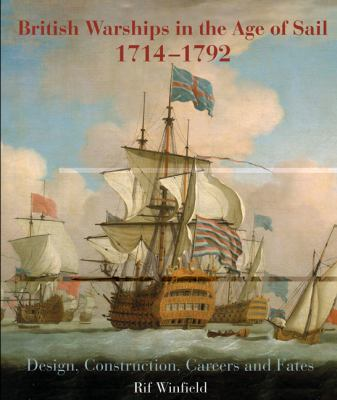 British Warships in the Age of Sail 1714-1792: Design, Construction, Careers and Fates 9781844157006