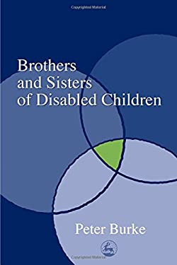 Brothers and Sisters of Disabled Children: 9781843100430