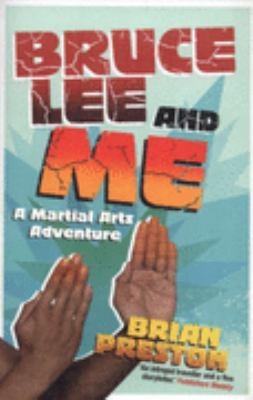 Bruce Lee and Me: A Martial Arts Adventure 9781843545552