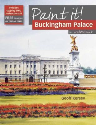 Buckingham Palace: in Watercolour 9781844485666