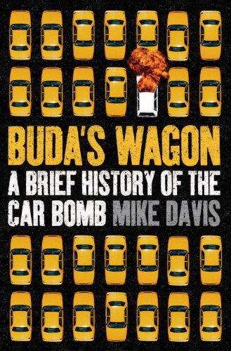 Buda's Wagon: A Brief History of the Car Bomb 9781844671328
