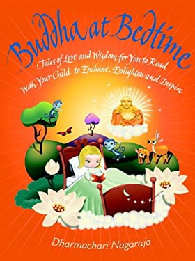 Buddha at Bedtime: Tales of Love and Wisdom for You to Read with Your Child to Enchant, Enlighten, and Inspire 9781844836239