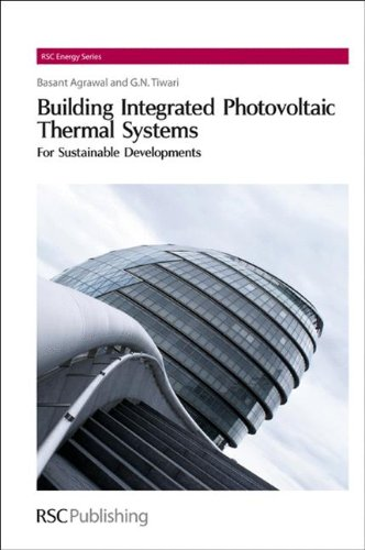 Building Integrated Photovoltaic Thermal Systems: For Sustainable Developments 9781849730907