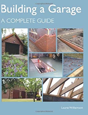 Building a Garage: A Complete Guide 9781847972224