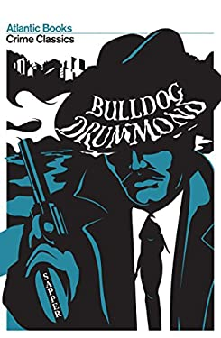 Bulldog Drummond: The Adventures of a Demobilised Officer Who Found Peace Dull 9781843548515
