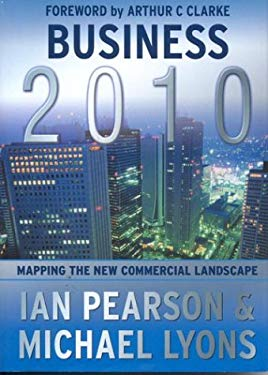 Business 2010: Mapping the New Commercial Landscape 9781844390007