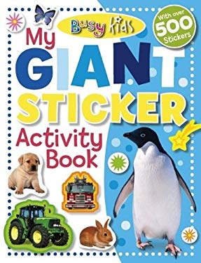 Busy Kids My Giant Sticker Activity Book [With Stickers] 9781846108129
