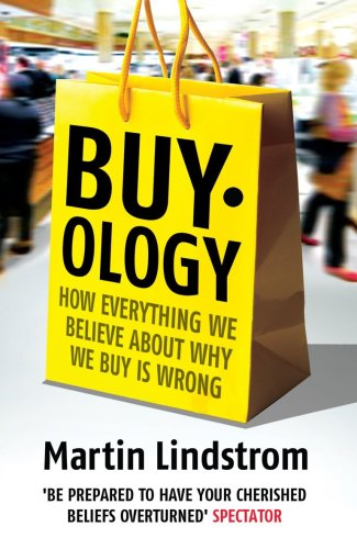 Buyology: How Everything We Believe About Why We Buy is Wrong 9781847940131