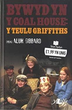 Bywyd Yn Y Coal House: Y Teulu Griffiths 9781847711120