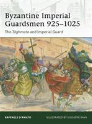 Byzantine Imperial Guardsmen 925-1025: The T?ghmata and Imperial Guard 9781849088503