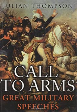 Call to Arms: The Great Military Speeches 9781847242662