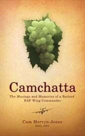 Camchatta: The Musings and Memories of a Retired RAF Wing Commander 9829812