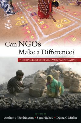 Can NGOs Make a Difference?: The Challenge of Development Alternatives 9781842778920
