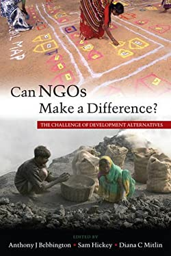 Can NGOs Make a Difference?: The Challenge of Development Alternatives 9781842778937