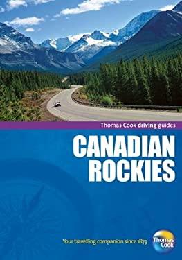 Canadian Rockies: Alberta & British Columbia. Donald L. Telfer and Helena Zukowsi 9781848482074