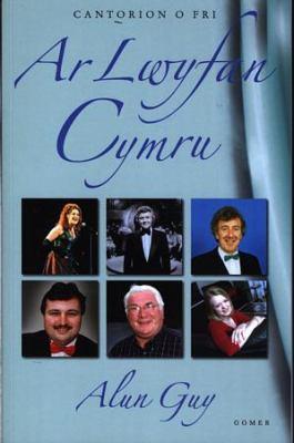 Cantorion O Fri: AR Lwyfan Cymru 9781843233633