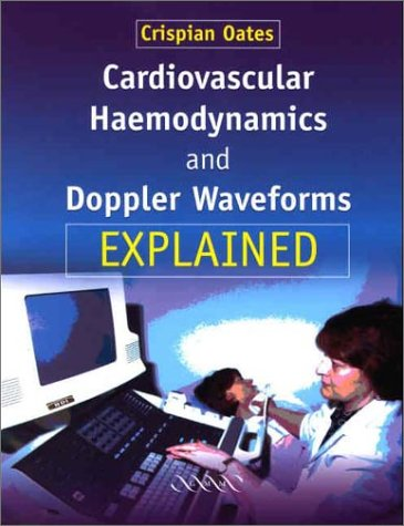 Cardiovascular Haemodynamics and Doppler Waveforms Explained 9781841100210
