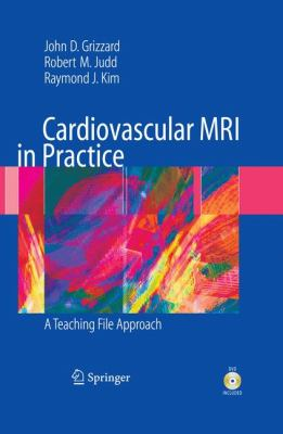 Cardiovascular MRI in Practice: A Teaching File Approach [With DVD]