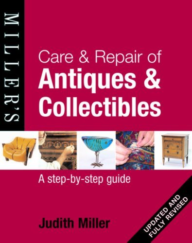 Care & Repair of Antiques & Collectibles: A Step-By-Step Guide 9781845334260