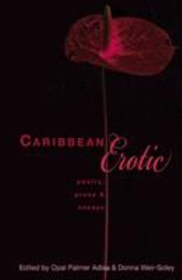 Caribbean Erotic: Poetry, Prose & Essays 9781845230890