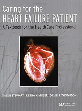 Caring for the Heart Failure Patient: A Textbook for the Healthcare Professional 9781841840413