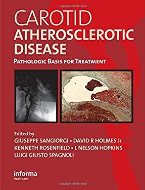 Carotid Atherosclerotic Disease: Pathologic Basis for Treatment 9781841841496