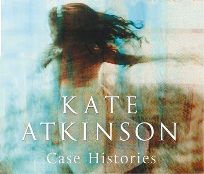 Case Histories. Kate Atkinson 9781846572388