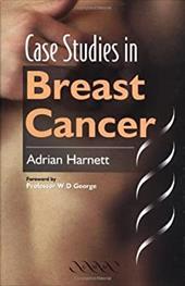 Case Studies in Breast Cancer