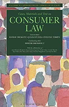 Cases, Materials and Text on Consumer Law: Ius Commune Casebooks for a Common Law of Europe 9781841137490