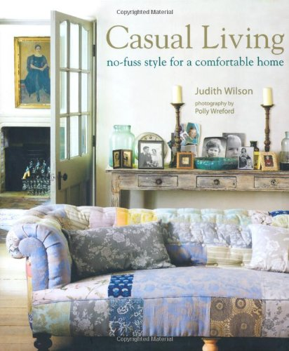 Casual Living: No-Fuss Style for a Comfortable Home 9781849750417