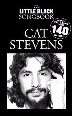 Cat Stevens: Complete Lyrics & Chords to Over 140 Classics! 9781847720115