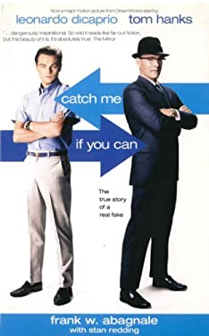 Catch Me If You Can: The Amazing True Story of the Most Extraordinary Liar in the History of Fun and Profit. Frank W. Abagnale with Stan Re 9781840187168