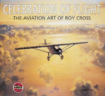 Celebration of Flight: The Art of Roy Cross 9781840373264