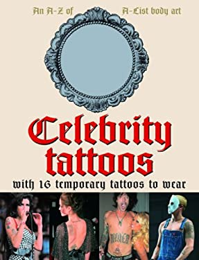 Celebrity Tattoos: An A-Z of A-List Body Art 9781844036615