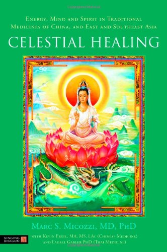 Celestial Healing: Energy, Mind and Spirit in Traditional Medicines of China and East and Southeast Asia 9781848190603
