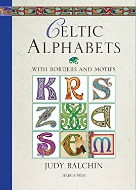 Celtic Alphabets: With Borders and Motifs 9781844484577