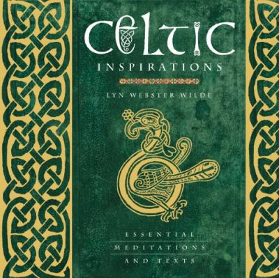 Celtic Inspirations: Essential Meditations and Texts 9781844839070