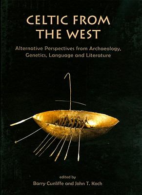 Celtic from the West: Alternative Perspectives from Archaeology, Genetics, Language and Literature 9781842174104