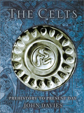Celts: The Celts - Prehistory to Present Day