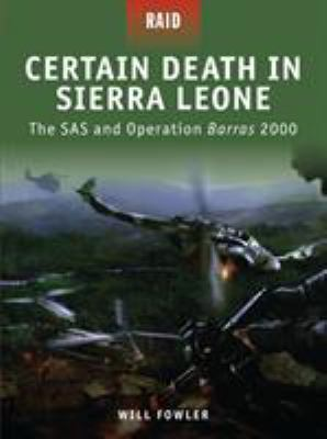 Certain Death in Sierra Leone: The SAS and Operation Barras 2000 9781846038501