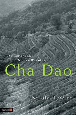 Cha Dao: The Way of Tea, Tea as a Way of Life 9781848190320