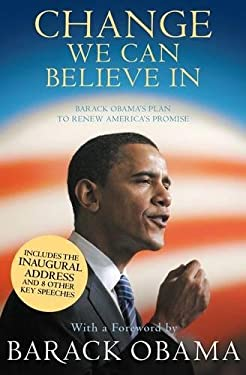 Change We Can Believe in: Barack Obama's Plan to Renew America's Promise 9781847674890