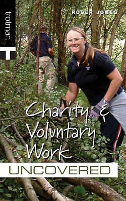 Charity and Volunteer Work Uncovered 9781844551033