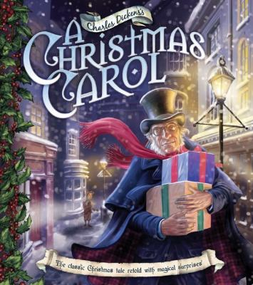 Charles Dickens's a Christmas Carol: The Classic Christmas Tale Retold with Magical Surprises 9781847323521