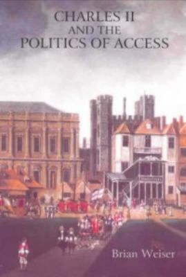 Charles II and the Politics of Access 9781843830207