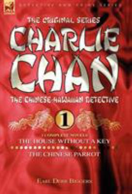 Charlie Chan Volume 1-The House Without a Key & the Chinese Parrot: Two Complete Novels Featuring the Legendary Chinese-Hawaiian Detective 9781846772757